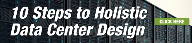 Download our 10 Steps to Holistic Data Center Design white paper