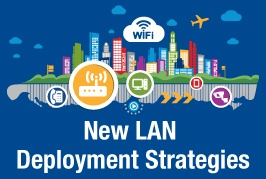 New Deployment Strategies for Current and Future Enterprise LAN Needs