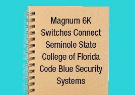 Magnum 6K Switches Connect Seminole State College Florida