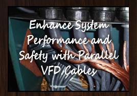 Enhance System Performance And Safety With Parallel Vfd Cables Application Note