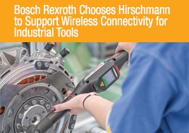 Bosch Rexroth Chooses Hirschmann To Support Wireless Connectivity Case Study