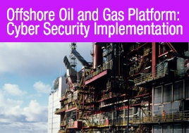 Offshore Oil Gas Cyber Security Implementation Case Study