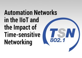 Automation Networks in the IIoT and the Impact of Time-sensitive Networking Webinar