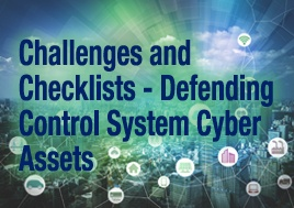 Challenges and Checklists - Defending Control System Cyber Assets
