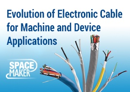 Evolution of Electronic Cable for Machine and Device Applications Webinar