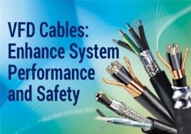 VFD Cables: Enhance System Performance and Safety Webinar