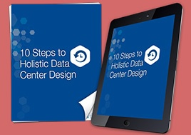 10 Steps to Holistic Data Center Design White Paper