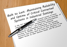 Maintaining Reliability And Uptime Of Critical Connected Systems Industrial Whitepaper