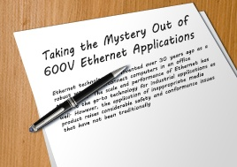 Taking The Mystery Out Of 600V Ethernet Applications Whitepaper
