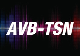 A105 BAV: Here Comes Ethernet AVB 802.1BA and TSN